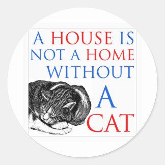 Una casa no es un gato casero… pegatina redonda
