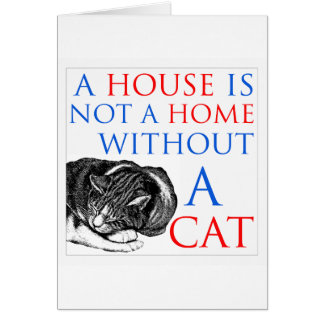 Una casa no es un gato casero… tarjeta de felicitación
