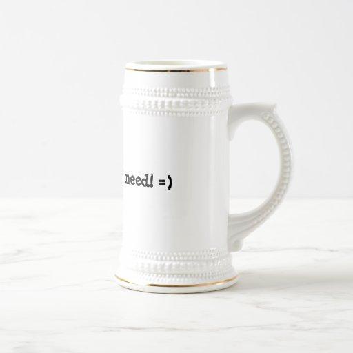 Una cerveza es lo que necesito el mag taza de café