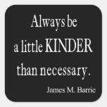 Una cita que necesaria más buena de James Barrie Calcomanías Cuadradas Personalizadas