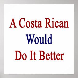 Una costa Rican lo haría mejor Poster