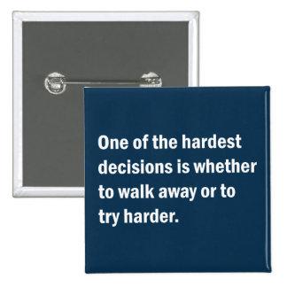 Una de las decisiones más duras es si… pin cuadrado