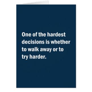 Una de las decisiones más duras es si… tarjeta de felicitación
