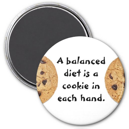 Una dieta equilibrada es una galleta en cada mano imán redondo 7 cm