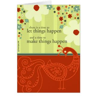 Una época de hacer que las cosas suceden tarjeta de felicitación