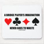 Una imaginación del jugador de puente nunca va a p alfombrilla de raton
