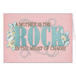 Una madre es la roca felicitaciones