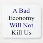 Una mala economía no nos matará tapete de raton