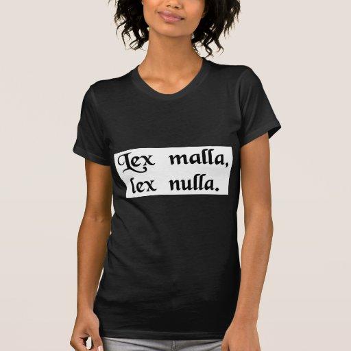 Una mala ley no es ninguna ley tee shirt
