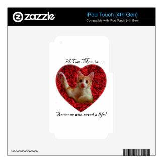 Una mamá del gato es alguien que ahorró una vida iPod touch 4G skin