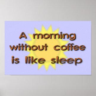 Una mañana sin café es como el poste divertido del póster