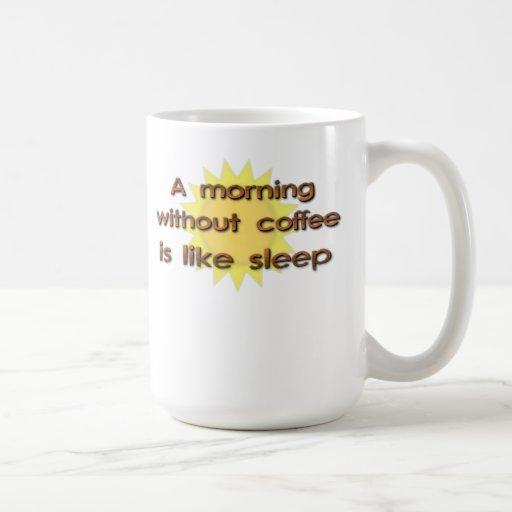 Una mañana sin café es como la taza divertida del