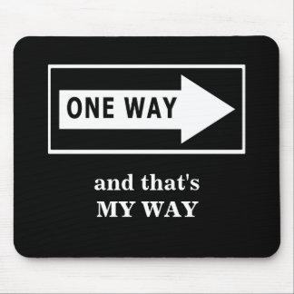 Una manera. Y ésa es MI MANERA Alfombrilla De Ratón