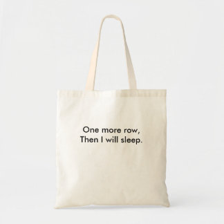 Una más fila, entonces dormiré bolsa tela barata