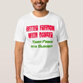 Una mejor libertad con peligro, que la esclavitud camisas