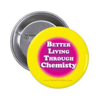 Una mejor vida con la química (botón) pin redondo de 2 pulgadas