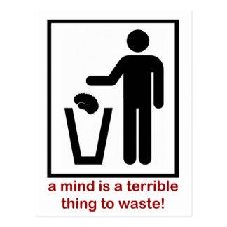 ¡Una mente es una cosa terrible a perder! Postal