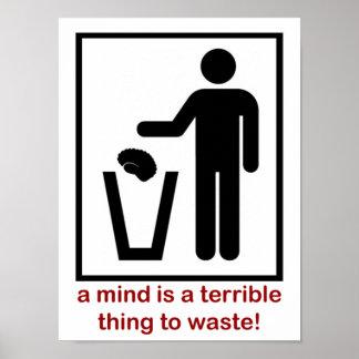 ¡Una mente es una cosa terrible a perder! Póster