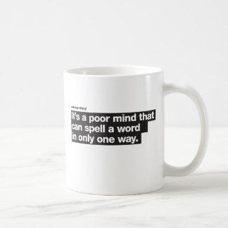 Una mente pobre - una cosa del diseño taza de café