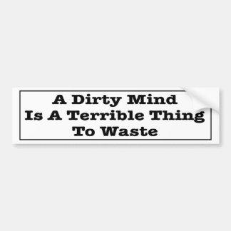 Una mente sucia es una cosa terrible a perder pegatina para auto