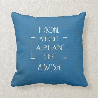 Una meta sin un plan es apenas citas de un deseo cojín