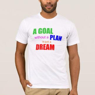 Una meta sin un plan es apenas una camiseta ideal