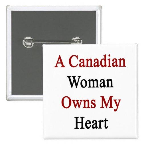 Una mujer canadiense posee mi corazón pin