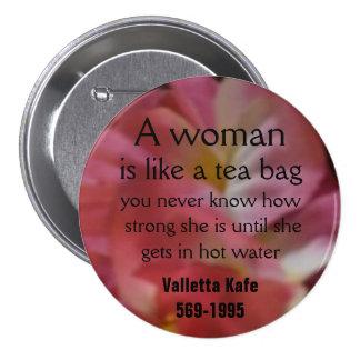 Una mujer, nunca es como una bolsita de té, usted… pin