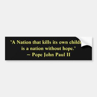 Una nación que mata a sus propios niños… etiqueta de parachoque