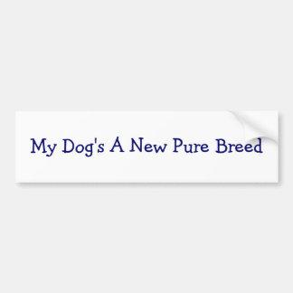 Una nueva raza pura de mi perro etiqueta de parachoque