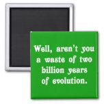 Una pérdida de dos mil millones años de evolución imán