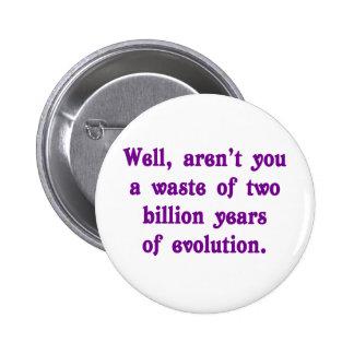 Una pérdida de dos mil millones años de evolución pins