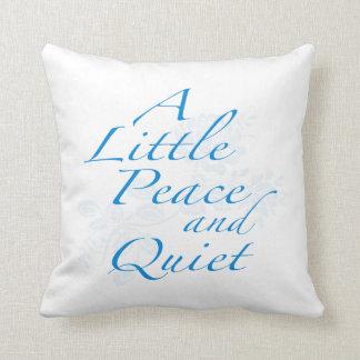 """""""Una poca paz y tranquilidad """" Almohada"""