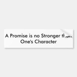 Una promesa es no más fuerte - pegatina para el pegatina para auto