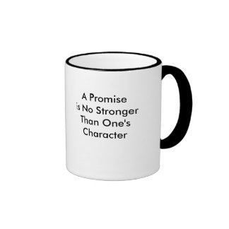 Una promesa es no más fuerte que su taza del