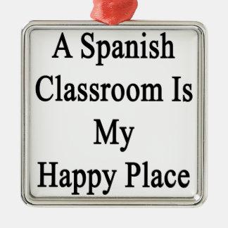Una sala de clase española es mi lugar feliz adorno navideño cuadrado de metal