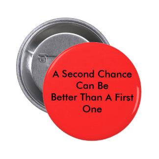 Una segunda oportunidad puede ser mejor que A Pin Redondo De 2 Pulgadas
