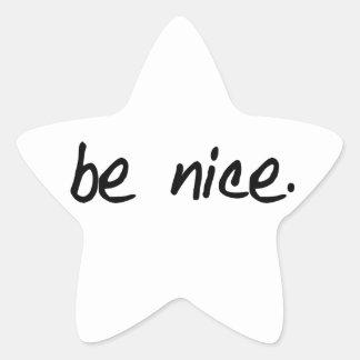 """Una selección completa de """"sea agradable."""" pegatina en forma de estrella"""