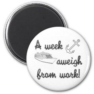 Una semana Aweigh de trabajo Imán Redondo 5 Cm