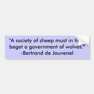 """""""Una sociedad de ovejas debe a tiempo engendrar un Pegatina De Parachoque"""