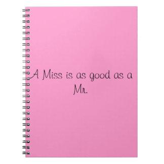 Una Srta. es tan buena como Sr. Libro De Apuntes Con Espiral