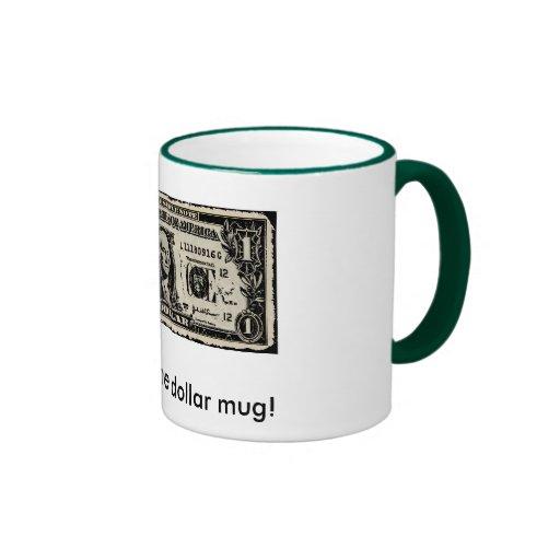 Una taza del dólar