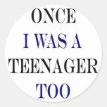 Una vez que era un adolescente también pegatina redonda