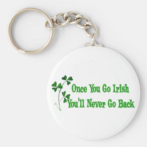 Una vez que usted va irlandés llavero redondo tipo pin