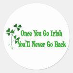 Una vez que usted va irlandés pegatina redonda