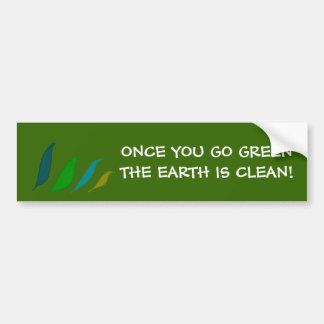 Una vez que usted va verde - pegatina para el para pegatina para auto