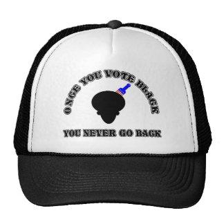 Una vez que usted vota Negro-usted nunca vuelve Gorras