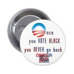 ¡Una vez que usted VOTA NEGRO, usted nunca vuelve! Pin