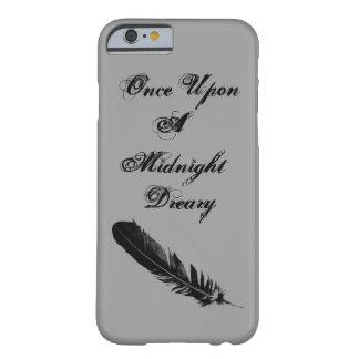 Una vez sobre un triste de medianoche - llame por funda para iPhone 6 barely there