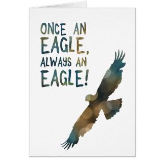 una vez un águila siempre un águila tarjeta de felicitación